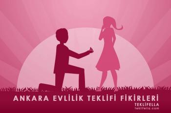 Ankara Evlilik Teklifi Fikirleri